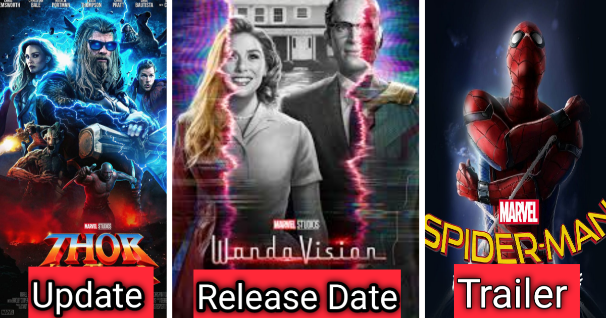 Thor Love And Thunder Wandavision Release date Spider Man 3 Update feshion idia
